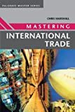 Mastering International Trade (Palgrave Master Series) (0333994612) by Marshall, Chris