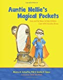 Auntie Nellies Magical Pockets: Easy and Fun Ways to Help Children Cope with Everyday Stress
