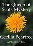 img - for The Queen of Scots Mystery (Pitkirtly Mysteries Book 6) book / textbook / text book