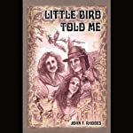 Little Bird Told Me: Tragedy and Triumph of an Avant-Garde Couple | John Rhodes