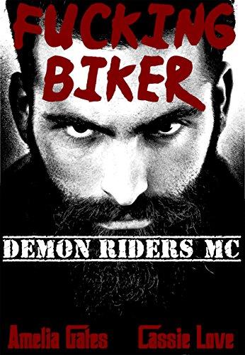 Fucking Biker: Ein Liebesroman (Demon Riders MC 1)