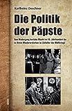 Die Politik der Päpste: Vom Niedergang kurialer Macht im 19. Jahrhundert bis zu ihrem Wiedererstarken im Zeitalter der Weltkriege