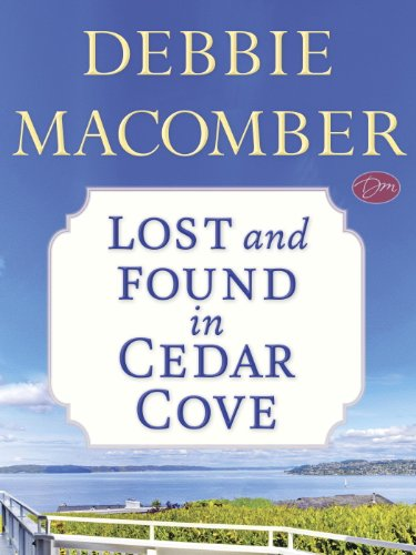 Lost? Let us help you find your way back to the Rose Harbor Inn in picturesque Cedar Cove…  Lost and Found in Cedar Cove by NYT bestselling author Debbie Macomber