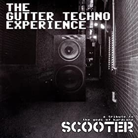 various gutter techno experience tribute gods hardcore scooter release