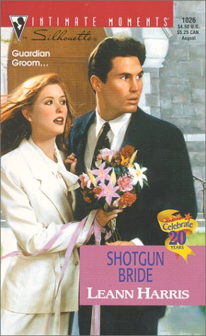 Shotgun Bride (Men In Blue) (Silhouette Intimate Moments No. 1026) (Intimate Moments, 1026), Leann Harris
