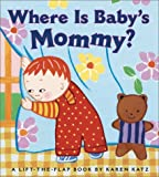 Where Is Baby's Mommy: A Lift-The-Flap Book