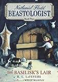 The Basilisk's Lair (Nathaniel Fludd, Beastologist)