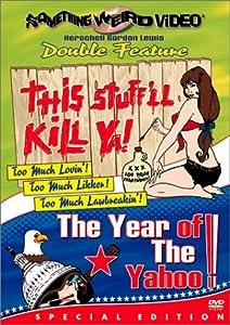 This Stuff'll Kill Ya / The Year of the Yahoo