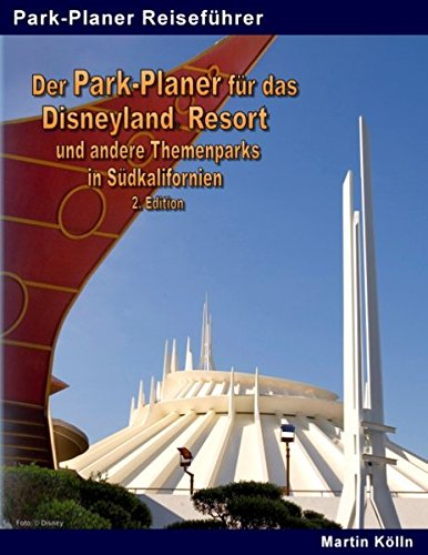 der-park-planer-fur-das-disneyland-resort-und-andere-themenparks-in-sudkalifornien-2-edition-mit-dem