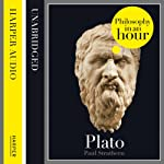 Plato: Philosophy in an Hour | Paul Strathern