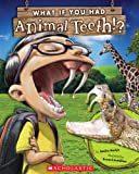 img - for What If You Had Animal Teeth? book / textbook / text book