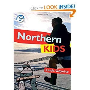 Northern Kids (Courageous Kids) by Linda Goyette