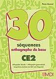 30 séquences orthographe de base, CE2
