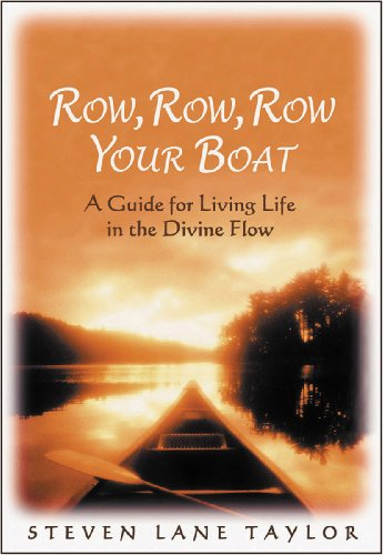 Row, Row, Row Your Boat: A Guide for Living Life in the Divine Flow