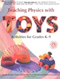 Teaching Physics with Toys: Activities for Grades K-9 (0070647216) by Beverley Taylor
