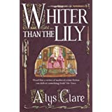 Whiter Than the Lily (Hawkenlye Mysteries 7)by Alys Clare
