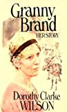 Granny Brand: Her Story (0964313715) by Wilson, Dorothy Clarke