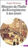 Histoire de l'Italie, du Risorgimento � nos jours par Romano