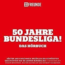 50 Jahre Bundesliga Hörbuch von  11FREUNDE Gesprochen von: Philipp Köster, Jens Kirschneck