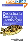 Designing for Emerging Technologies:...