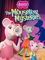 Angelina Ballerina: The Mouseling Mysteries [HD]