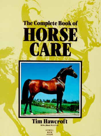 Complete Book of Horse Care, Tim Hawcroft