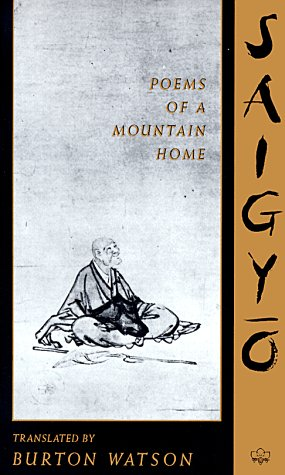 Saigyo: Poems of a Mountain Home (Translations from the Asian Classics)