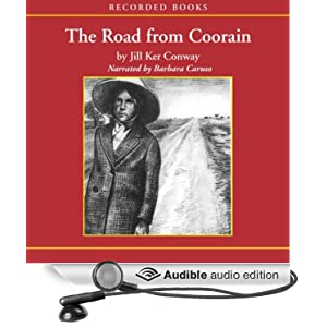 an analysis of the road from coorain by jill kerr conway The bestselling author of the road from coorain presents an extraordinarily powerful anthology of the autobiographical writings of 25 women, literary predecessors.