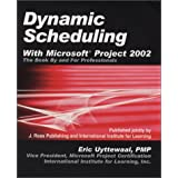 Dynamic Scheduling With Microsoft Project 2002: The Book by and for Professionals