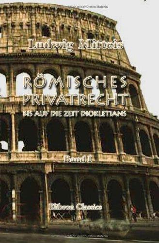 Römisches Privatrecht Bis Auf Die Zeit Diokletians: Band I. Grundbegriffe Und Lehre Von Den Juristischen Personen (German Edition) front-999290