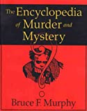 The Encyclopedia of Murder and Mystery (0312215541) by Murphy, Bruce