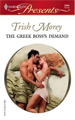 The Greek Boss's Demand (Harlequin Presents), Trish Morey