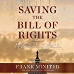 Saving the Bill of Rights: Exposing the Left's Campaign to Destroy American Exceptionalism | Frank Miniter