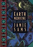 Earth Medicine: Ancestor's Ways of Harmony for Many Moons (0062510630) by Sams, Jamie