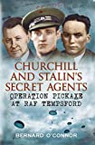img - for Churchill's and Stalin's Secret Agents: Operation Pickaxe at RAF Tempsford book / textbook / text book