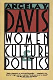Women, Culture & Politics (0679724877) by Davis, Angela Y.