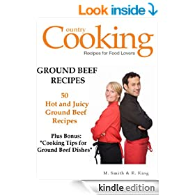 Ground Beef Recipes - 50 Hot and Juicy Ground Beef Recipes - Tips in Making Ground Beef Recipes