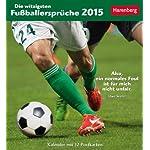 Die witzigsten Fußballersprüche Postkartenkalender 2015: Kalender mit 12 Postkarten