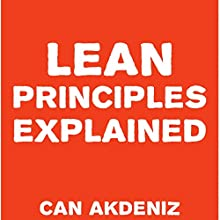 Lean Principles Explained (       UNABRIDGED) by Can Akdeniz Narrated by Andrea Erickson
