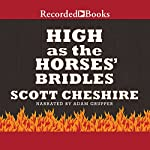 High as the Horses' Bridles | Scott Cheshire