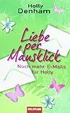Liebe per Mausklick - Noch mehr E-Mails für Holly: Roman