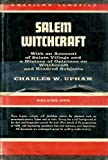 img - for Salem Witchcraft: With an Account of Salem Village and a History of Opinions on Witchcraft and Kindred Subjects, Vol. 1 book / textbook / text book