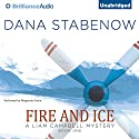 Fire and Ice: A Liam Campbell Mystery (       UNABRIDGED) by Dana Stabenow Narrated by Marguerite Gavin