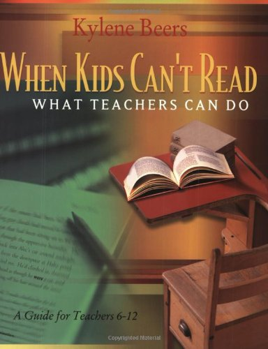 When Kids Can't Read: What Teachers Can Do: A Guide for...