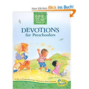 The One Year Devotions for Preschoolers (Little Blessings (Tyndale)) Crystal Bowman and Elena Kucharik