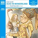 Alice in Wonderland (       UNABRIDGED) by Lewis Carroll Narrated by David Horovitch, Jo Wyatt