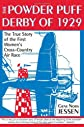 The Powder Puff Derby of 1929: The First All Women's Transcontinental Air Race