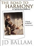 The Road to Harmony: An Appalachian Childhood