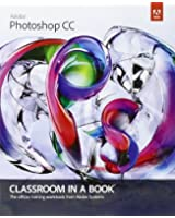 Adobe Photoshop CC Classroom in a Book (Classroom in a Book (Adobe))