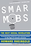 Smart Mobs: The Next Social Revolution (0738208612) by Howard Rheingold